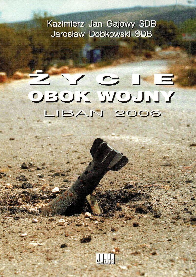 Życie obok wojny Liban 2006